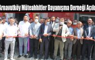 Arnavutköy Müteahhitler Dayanışma Derneği Açıldı