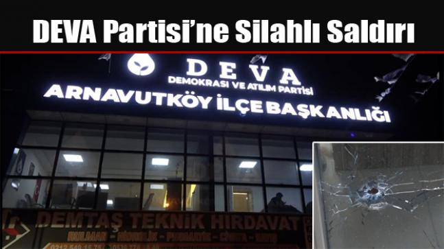 DEVA Partisi'ne Silahlı Saldırı
